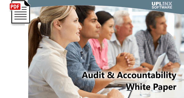 Audit and Accountability Whitepaper - UPLINX Track and Audit